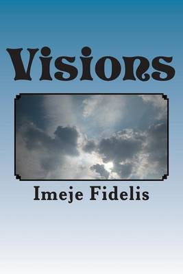Visions: A Poetic Paradox of Life