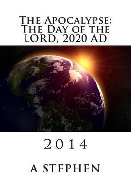 The Apocalypse: The Day of the Lord, 2020 Ad