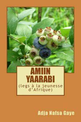 Amiin Yaarabi: (Legs a la Jeunesse D'Afrique)