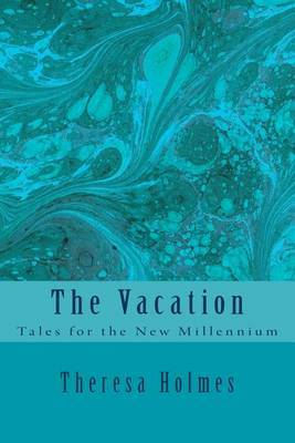 The Vacation: Tales for the New Millennium