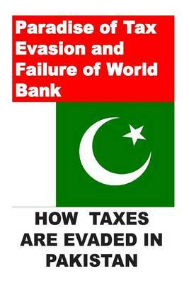 Paradise of Tax Evasion and Failure of World Bank