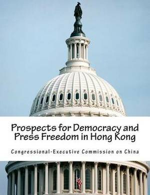 Prospects for Democracy and Press Freedom in Hong Kong