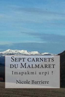 Sept Carnets Du Malmaret: Imapakmi Urpi ?