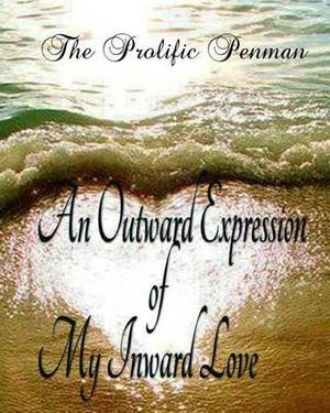 An Outward Expression of My Inward Love