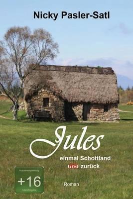 Jules: Einmal Schottland Und Nie Zuruck