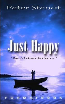 Just Happy: Une Fabuleuse Histoire