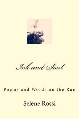 Ink and Soul: Poems and Words on the Run