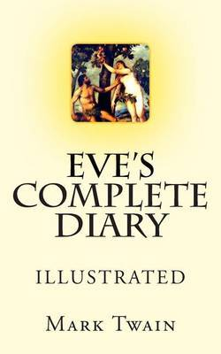 Eve's Complete Diary: Illustrated