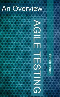 Agile Testing: An Overview