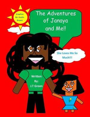 The Adventures of Janaya and Me: She Loves Me So Much!