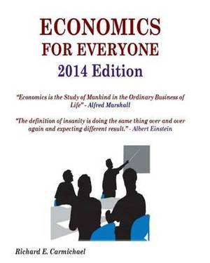 Economics for Everyone 2014 Edition