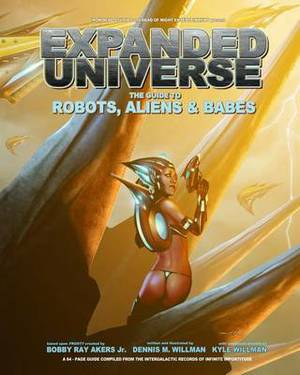 Expanded Universe: The Guide to Robots, Aliens & Babes
