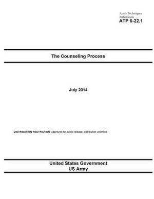 Army Techniques Publication Atp 6-22.1 the Counseling Process July 2014