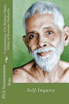Commentary on Akshara Mana Malai of Ramana Maharishi: Self-Inquiry
