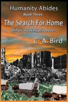 The Search for Home - A Post Apocalyptic Novel