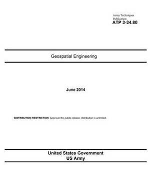 Army Techniques Publication Atp 3-34.80 Geospatial Engineering June 2014