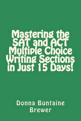Mastering the SAT and ACT Multiple Choice Writing Sections in Just 15 Days!