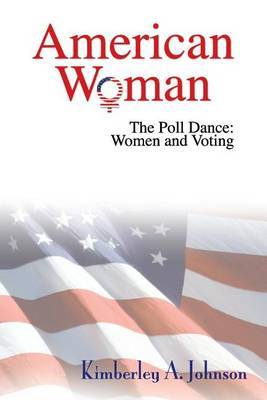 American Woman: The Poll Dance: Women and Voting