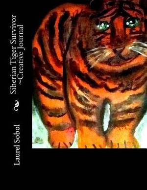 Siberian Tiger Survivor Creative Journal
