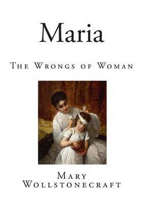 Maria: The Wrongs of Woman