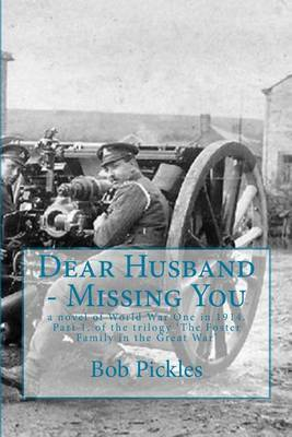 Dear Husband - Missing You: A Novel of World War One in 1914