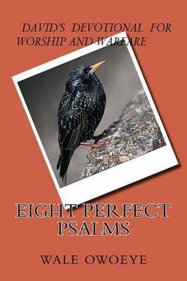 Eight Perfect Psalms