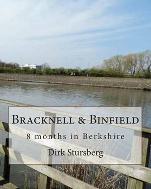 Bracknell & Binfield  : 8 Months in Berkshire