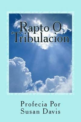 Rapto O Tribulacion
