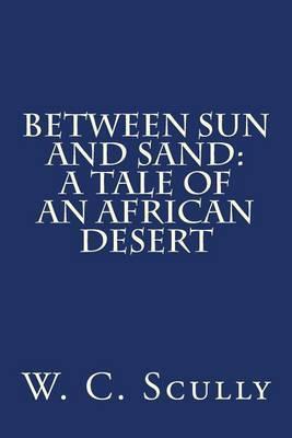 Between Sun and Sand: A Tale of an African Desert