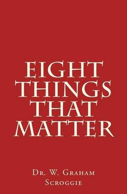 Eight Things That Matter