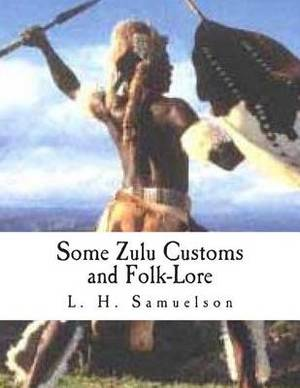 Some Zulu Customs and Folk-Lore