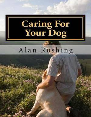 Caring for Your Dog: Pet Care