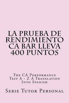 La Prueba de Rendimiento CA Bar Lleva 400 Puntos: The CA Performance Tes a - Z a Translation Into Spanish