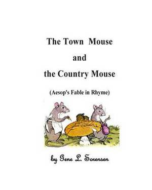 The Town Mouse and the Country Mouse: Aesop's Fable in Rhyme
