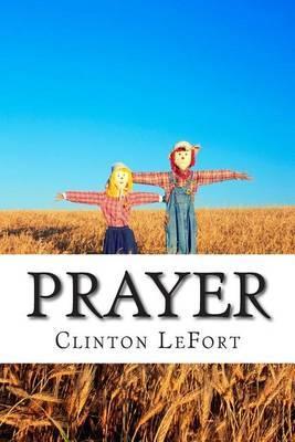 Prayer: & Its Senses