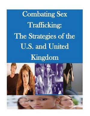 Combating Sex Trafficking: The Strategies of the U.S. and United Kingdom