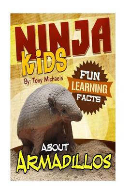 Fun Learning Facts about Armadillos: Illustrated Fun Learning for Kids