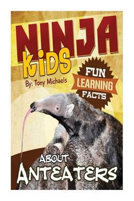 Fun Learning Facts about Anteaters: Illustrated Fun Learning for Kids