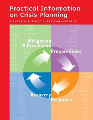 Practical Information on Crisis Planning: A Guide for Schools and Communities
