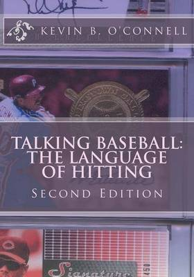 Talking Baseball the Language of Hitting: All You Need to Dominate Pitchers