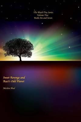 Sweet Revenge and Razi's Odd Planet: Books Six and Seven: Sweet Revenge and Razi's Odd Planet