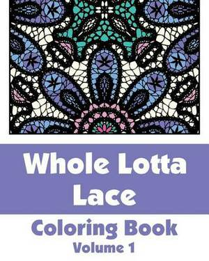 Whole Lotta Lace Coloring Book (Volume 1)
