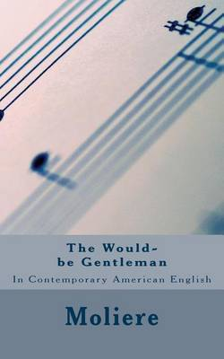 The Would-Be Gentleman: In Contemporary American English