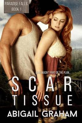 Scar Tissue: Paradise Falls Book 1