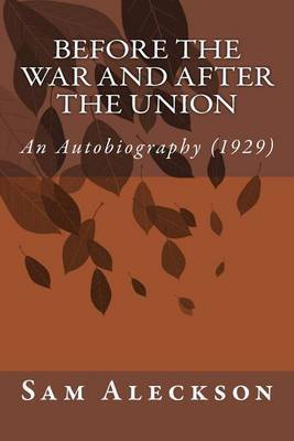 Before the War and After the Union: An Autobiography (1929)