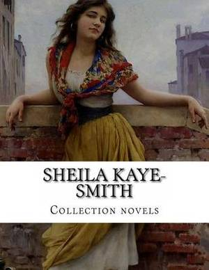 Sheila Kaye-Smith, Collection Novels