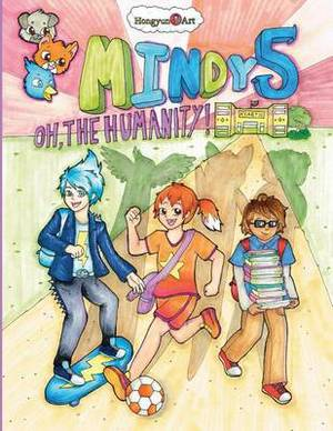 Mindy 5: Oh, the Humanity!