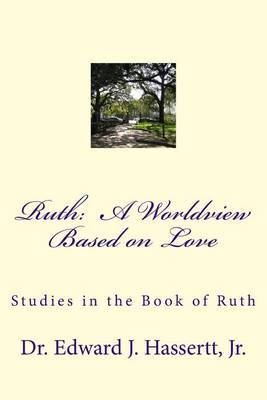 Ruth: A Worldview Based on Love