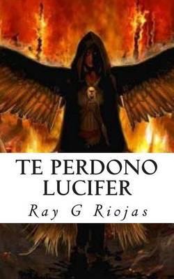 Te Perdono Lucifer: AMA a Tu Enemigo