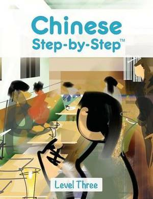 Chinese Step by Step: Level Three